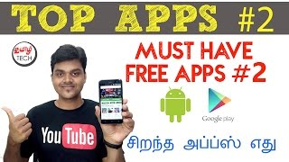 TAMIL TECH TOP APPS #2 :  Must Have Free Apps #2 (சிறந்த அப்ப்ஸ்))