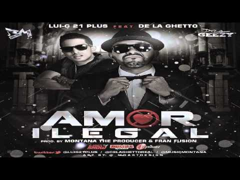 Amor Ilegal - Lui-G 21 PLus ft De La Ghetto