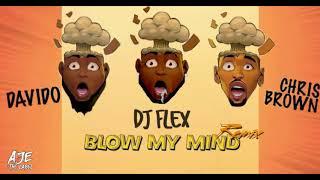 DJ Flex   Blow My Mind Feat. Davido & Chris Brown (Afrobeat Remix)