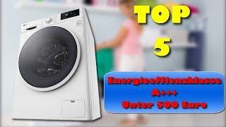 Die 5 besten Waschmaschinen mit Energieeffizienzklasse A+++ unter EUR 500