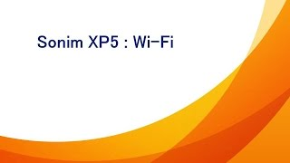 Managing Wi-Fi On A Sonim XP5 | AT&T Wireless Support