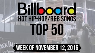 Top 50 - Billboard Hip-Hop/R&B Songs | Week of November 12, 2016
