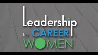 Leadership for Career Women - How to Manage Your