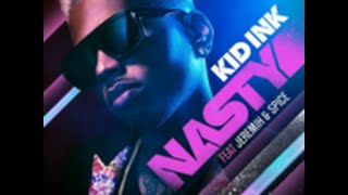 Kid Ink - Nasty ft. Jeremih & Spice (Audio only)