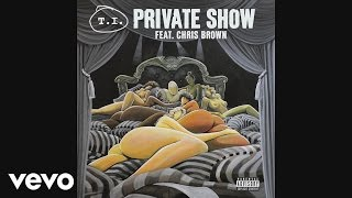 T.I. - Private Show (Audio) ft. Chris Brown