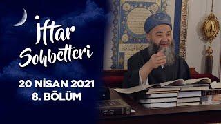 İftar Sohbetleri 2021 - 8. Bölüm