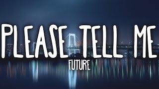 Future   Please Tell Me (Clean   Lyrics)