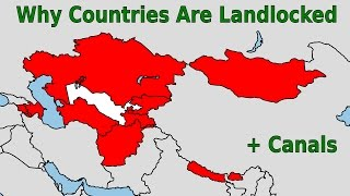 Why Countries Are Landlocked + Canals