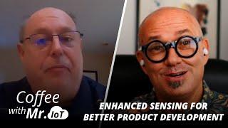 Coffee with Mr. IoT: Steve Teig – Enhanced sensing for better product development