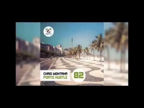 Chris Montana  - Porto Hustle (Ben Delay Mix)
