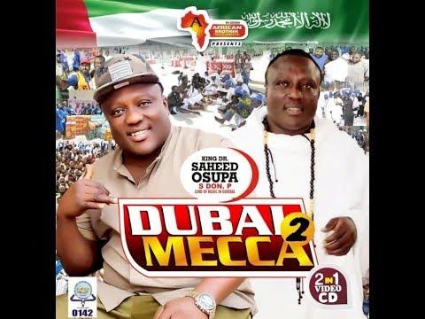SAHEED OSUPA DUBAI TO MECCA (OSUPA BIRTHDAY IN MECCA)