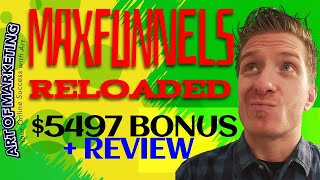 MaxFunnels Reloaded Review, Demo, $5497 Bonus, Max Funnels Reloaded Review