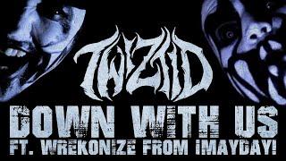 Twiztid  Down With Us W Wrekonize From ¡Mayday!