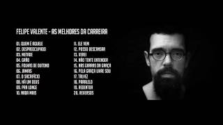 Felipe Valente - As Melhores Da Carreira