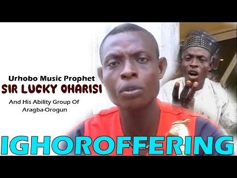 Urhobo music Video: Ighoroffering [Full Album] by Sir Lucky
