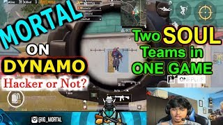 Mortal on DYNAMO Gaming + 2 SOUL Squads in One Match