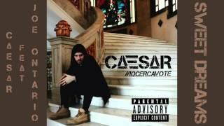 Caesar - Sweet Dreams ft. Joe Ontario (prod. Caesar)