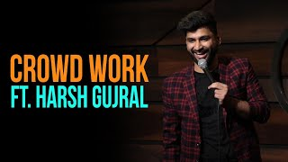 7 Brothers | CROWD WORK | Harsh Gujral | Standup Comedy