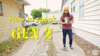 HOW TO SPEAK GEN Z