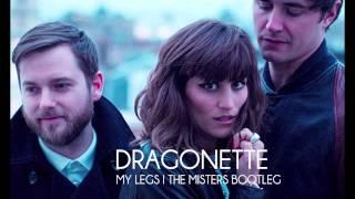 Dragonette - My Legs (Misters Bootleg)