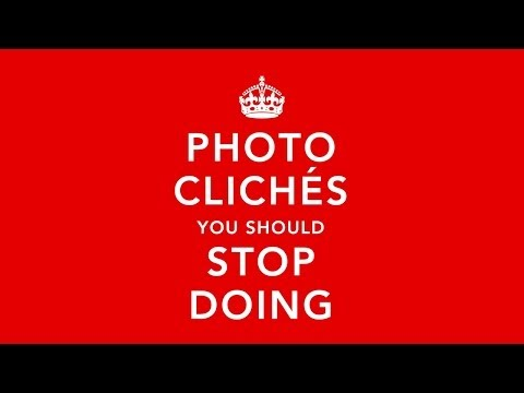 0 Photography Cliches I Have Used