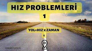 HIZ PROBLEMLERİ-1, YOL=HIZ*ZAMAN (HAKAN HOCA)