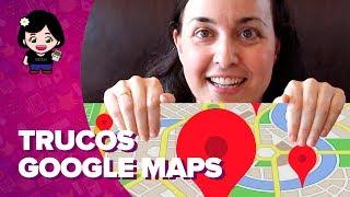 Trucos en Google Maps