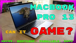 Macbook Pro 13 Inch - Gaming in MacOS, Bootcamp, and Parallels with and without an eGPU