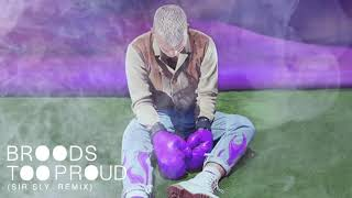 BROODS   Too Proud [Sir Sly Remix] (Official Audio)