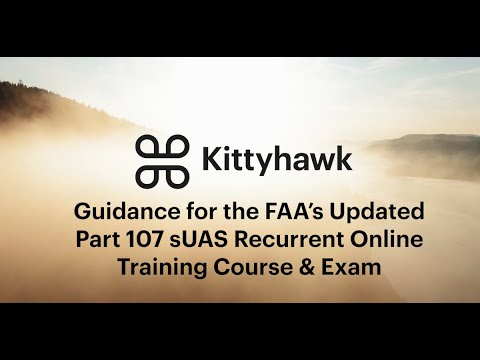 Guidance on the FAA's Updated Part 107 sUAS Recurrent Online ...