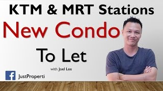 Condo TO LET Near MRT & KTM Station - New And Affordable!