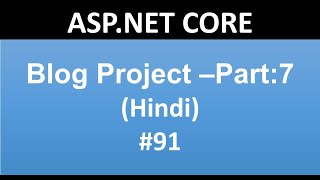 ASP.NET CORE Tutorial For Beginners 91 : How to create Blog in ASP.NET CORE  PART-7