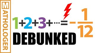 Numberphile v. Math: the truth about 1+2+3+...=-1/12