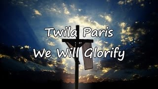 Twila Paris - We Will Glorify [with lyrics]