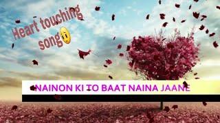 Naino Ki Jo Baat Song In 320kbps