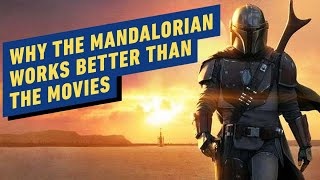 Why The Mandalorian Works Better than the Movies (Opinion)