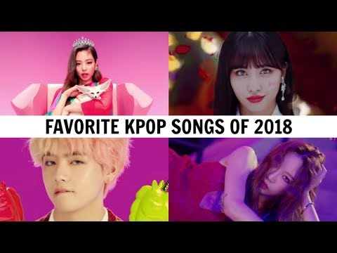 FAVORITES KPOP SONGS OF 2018