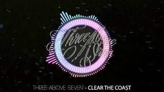 Three Above Seven - Clear The Coast