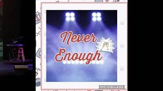 Never Enough https://youtu.be/fjn7X6ywq90