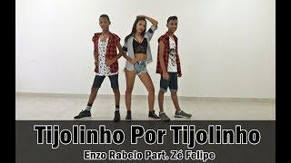 Tijolinho Por Tijolinho   Enzo Rabelo Part. Zé Felipe | Coreografia Marília C. Matheus S. E Leticia