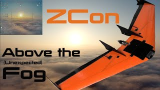 ZCon - FPV Above the Low Fog - Landing = ???? ????