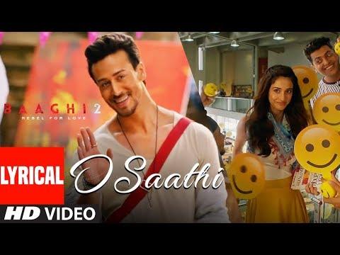 O Saathi Lyrical Video Baaghi 2 Tiger Shroff Disha Patani Arko Ahmed Khan Sajid Nadiadwala