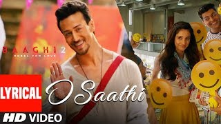 O Saathi Lyrical Video | Baaghi 2 | Tiger Shroff | Disha Patani