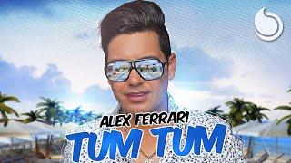 Alex Ferrari - Tum Tum (Official Audio)