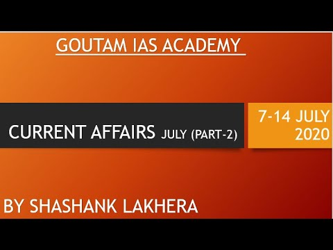 7 -14 JULY 2020 CURRENTS AFFAIRS BY SHASHANK LAKHERA