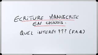 Pourquoi écrire le chinois à la main ? Vos questions sur l'écriture manuscrite