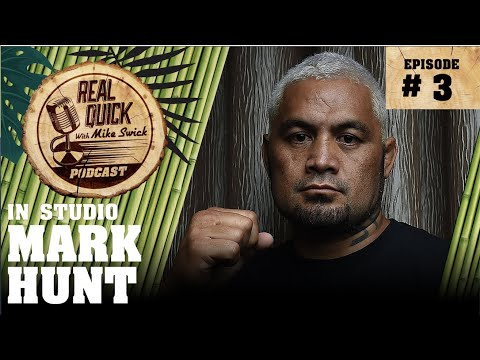 Ep #3: Mark Hunt (In Studio) – The Real Quick With Mike Swick Podcast