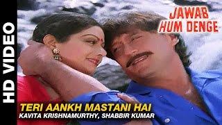 Teri Aankh Mastani Hai - Jawab Hum Denge | Kavita