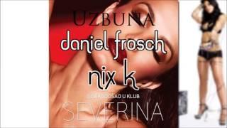 Severina - Uzbuna (Frosch & Nix K Remix)