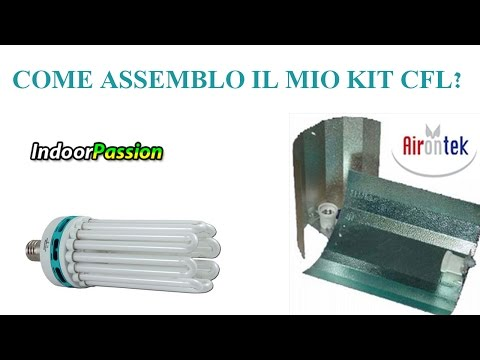 Come montare una lampada CFL Coltivazione - IndoorPassion.com